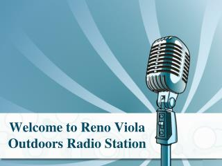 Reno Viola Outdoors Radio Station