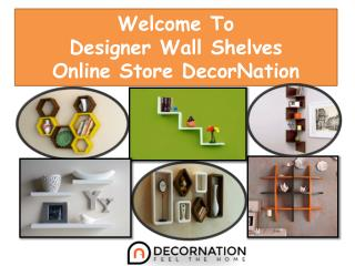 Welcome To Designer Wall Shelves Online Store DecorNation