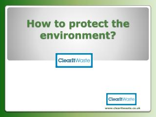 How to Protect the Environment?