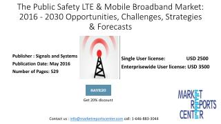 The Public Safety LTE & Mobile Broadband Market: 2016 - 2030 : Opportunities; Challenges; Strategies & Forecasts