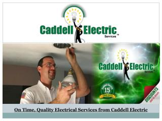 On Time, Quality Electrical Services from Caddell Electric