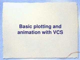 Basic plotting and animation with VCS