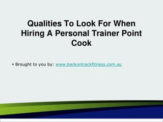 Qualities To Look For When Hiring A Personal Trainer Point Cook