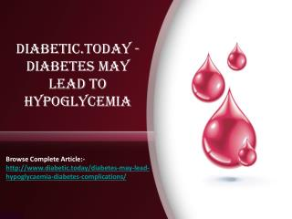 Diabetic.Today - Diabetes May lead to Hypoglycemia