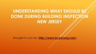 Understanding What Should Be Done During Building Inspection New Jersey