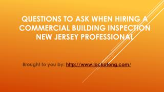 Questions To Ask When Hiring A Commercial Building Inspection New Jersey Professional