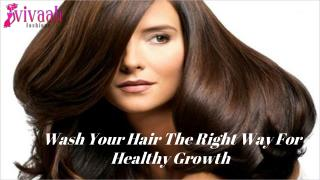 Wash your hair the right way for healthy growth