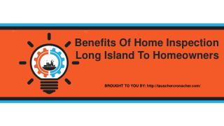 Benefits Of Home Inspection Long Island To Homeowners
