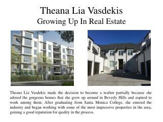 Theana Lia Vasdekis Growing Up In Real Estate