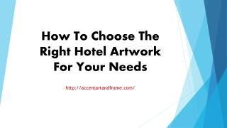 How To Choose The Right Hotel Artwork For Your Needs