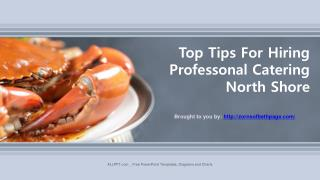 Top Tips For Hiring Professional Catering North Shore