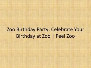Plan Your Visit | Peel Zoo
