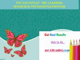 PSY 390 OUTLET  The learning interface/psy390outletdotcom