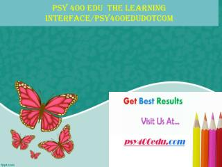 PSY 400 EDU  The learning interface/psy400edudotcom