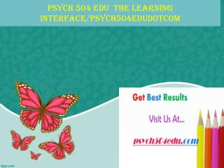 PSYCH 504 EDU  The learning interface/psych504edudotcom