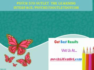 PSYCH 570 OUTLET  The learning interface/psych570outletdotcom