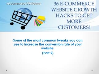 36 E-commerce Website Growth Hacks To Get More Customers - Part 2