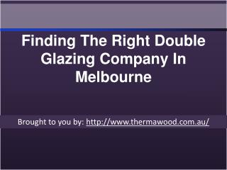 Finding The Right Double Glazing Company In Melbourne