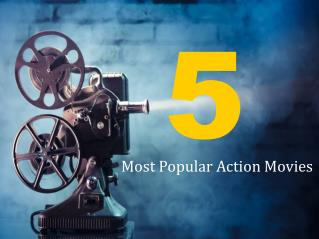 5 Most Popular Action Movies
