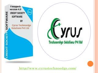 Credit cooperative society software - Cyrus Technoedge Solutions Pvt Ltd.