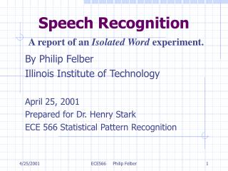 Speech Recognition  A report of an Isolated Word experiment.