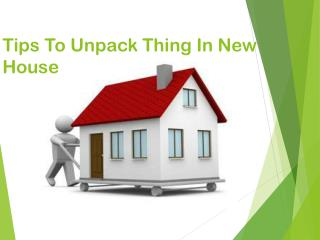 Tips to Unpack Things In house removal process