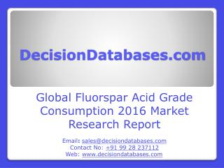 Fluorspar Acid Grade Consumption Market Global Analysis and Forecasts 2021
