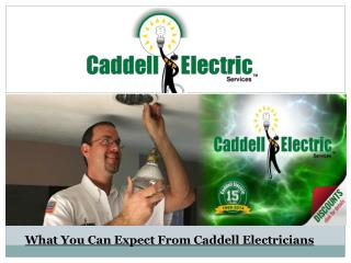 What You Can Expect From Caddell Electricians