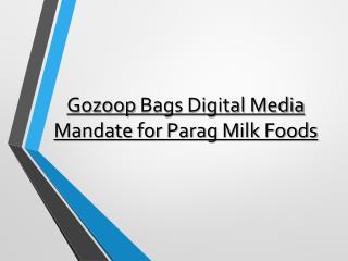 Gozoop Bags Digital Media Mandate for Parag Milk Foods