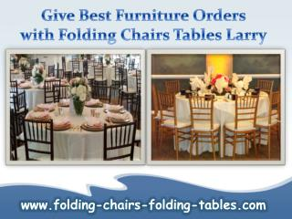 Give Best Furniture Orders with Folding Chairs Tables Larry