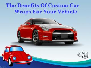 Benefits Of Custom Car Wraps For Your Vehicle