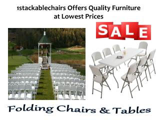 1stackablechairs Offers Quality Furniture at Lowest Prices