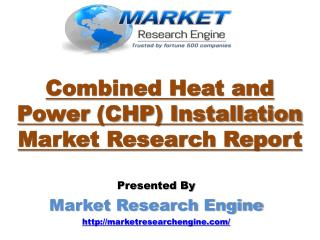 Combined Heat and Power (CHP) Installation Market will grow from 315.9 GW in 2013 to XYZ GW by 2021