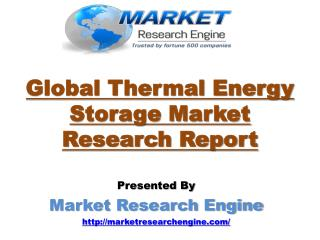 Global Thermal Energy Storage Market will cross US$ 3.00 billion by 2023