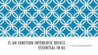 Is An Ignition Interlock Device Required In NJ If You are Convicted Of DWI