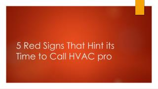 5 Red Signs That Hint its Time to Call HVAC pro