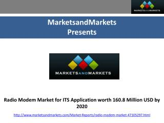 Radio Modem Market for ITS Application worth 160.8 Million USD by 2020