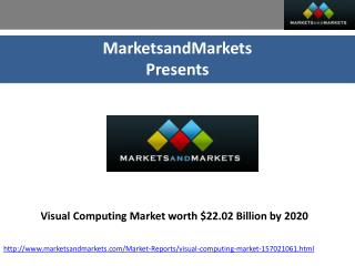 Visual Computing Market worth $22.02 Billion by 2020