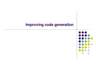 Improving code generation