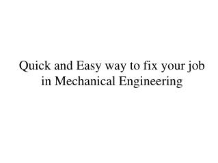 Learn To (Do) Quick and Easy way to fix your job in Mechanical Engineering Like A Professional