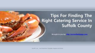 Tips For Finding The Right Catering Service In Suffolk County