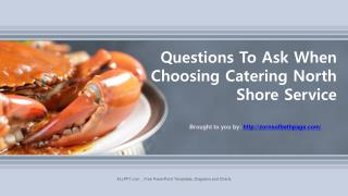 Questions To Ask When Choosing Catering North Shore Service