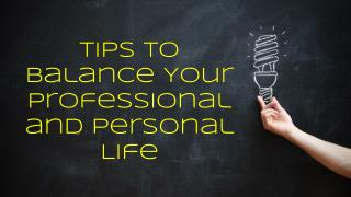 Strike that Balance - Personal and Professional Life Go Hand in Hand