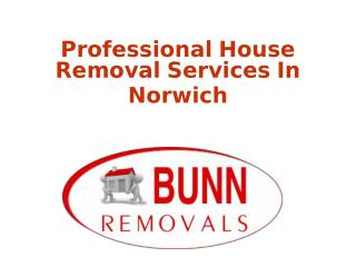 Professional House Removal Services In Norwich