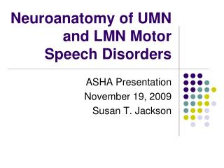Neuroanatomy of UMN and LMN Motor Speech Disorders