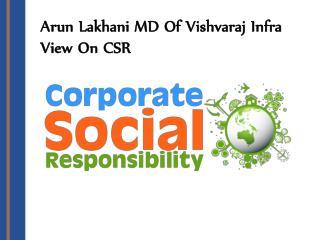 Arun Lakhani MD Of Vishvaraj Infra View On CSR