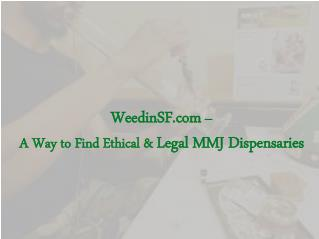 Weedinsf.com - Online Portal to Find Ethical & Legal MMJ Dispensaries