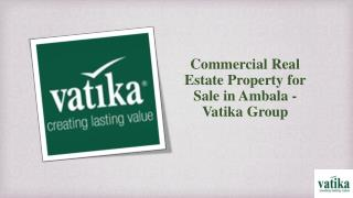 ommercial Real Estate Property for Sale in Ambala - Vatika Group