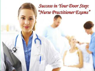 Success in your door step nurse practitioner exams