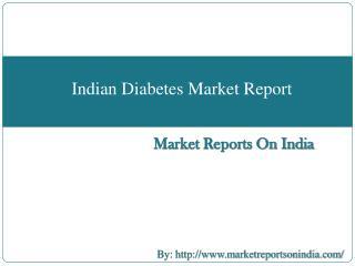 Indian Diabetes Market Report